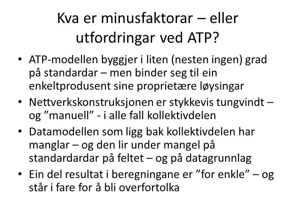 Kva er minusfaktorar – eller utfordringar ved ATP? ATP-modellen byggjer i liten (nesten ingen) grad på standardar – men binder seg til ein enkeltprodu