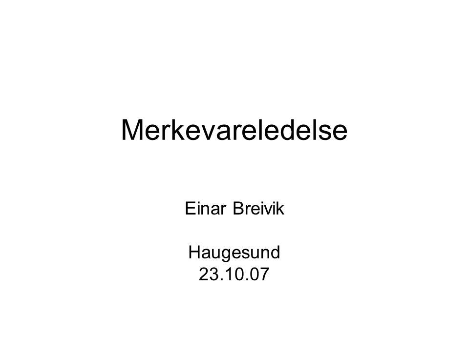 Merkevareledelse Einar Breivik Haugesund 23.10.07