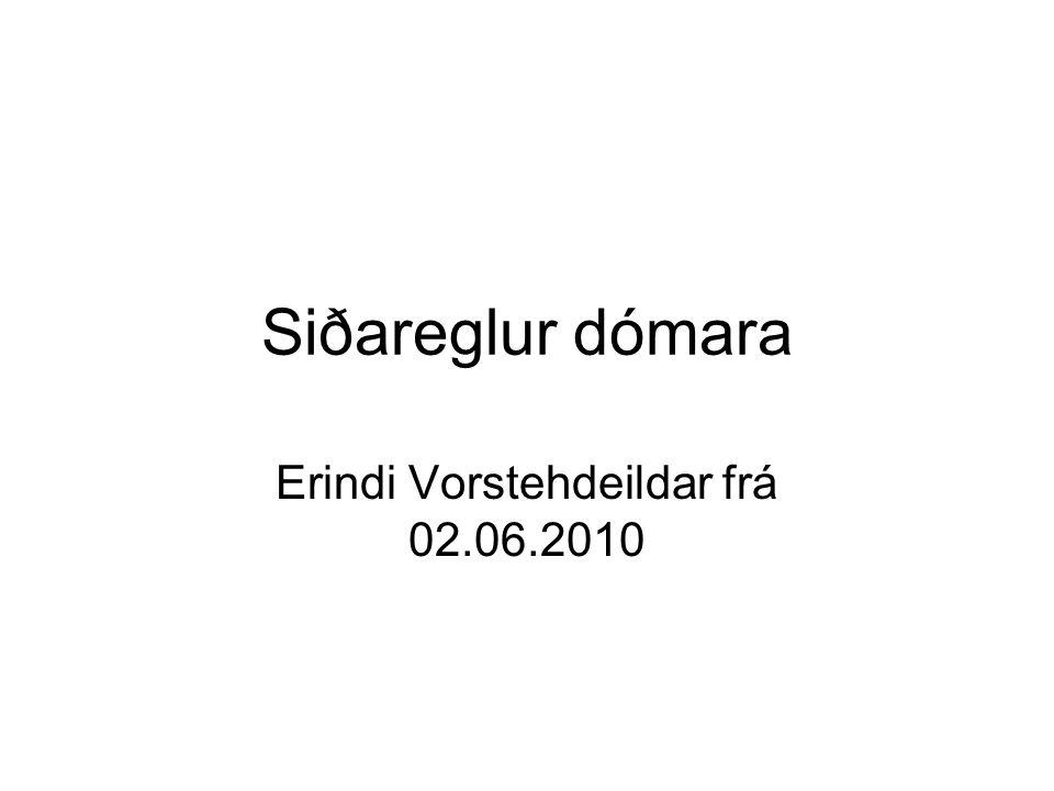 Siðareglur dómara Erindi Vorstehdeildar frá 02.06.2010