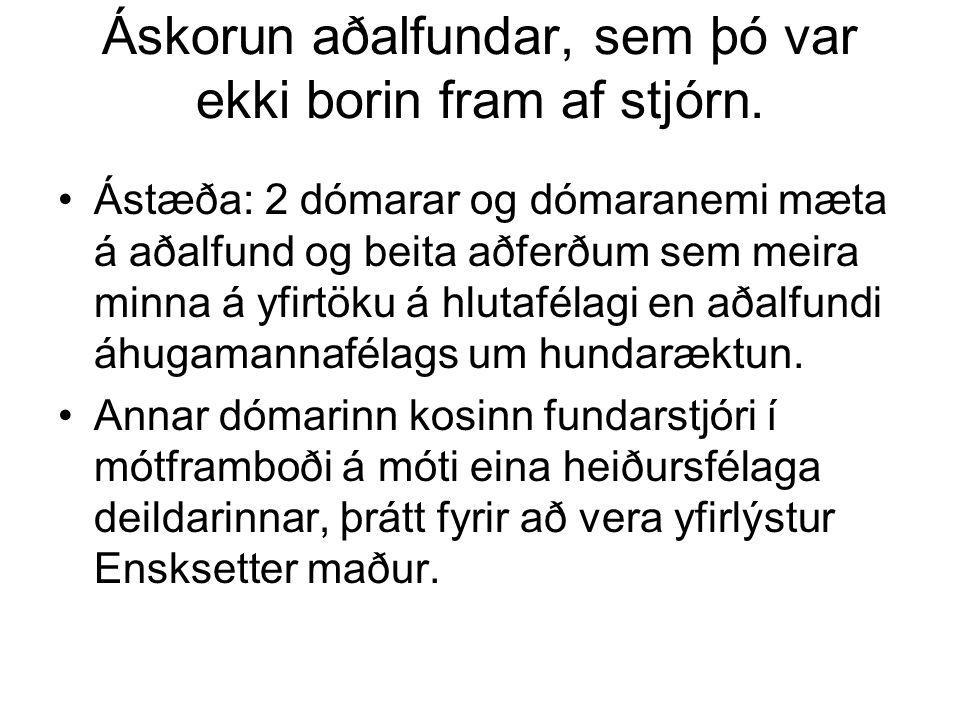Áskorun aðalfundar, sem þó var ekki borin fram af stjórn.