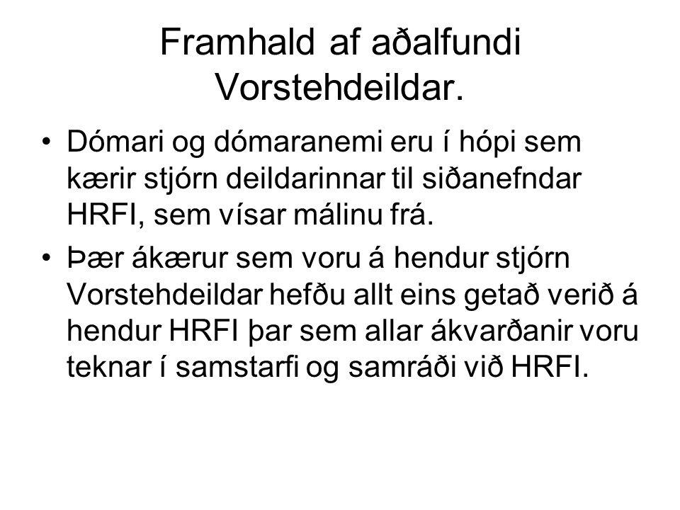 Framhald af aðalfundi Vorstehdeildar.