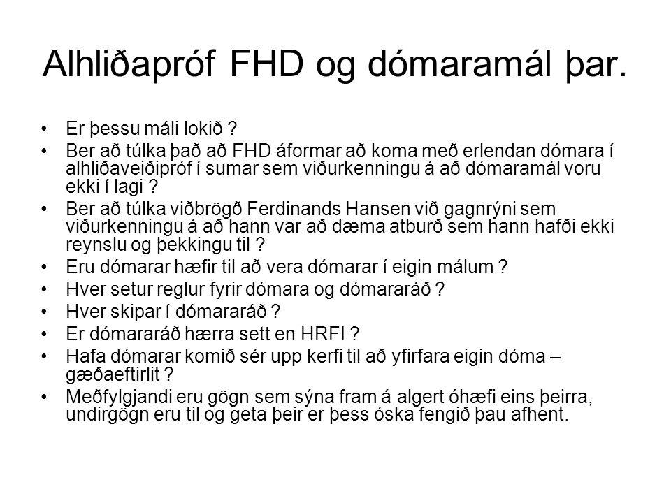 Alhliðapróf FHD og dómaramál þar. Er þessu máli lokið .