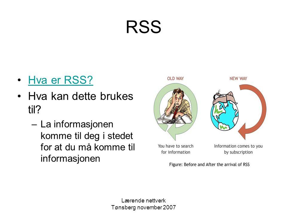 Lærende nettverk Tønsberg november 2007 RSS Hva er RSS.