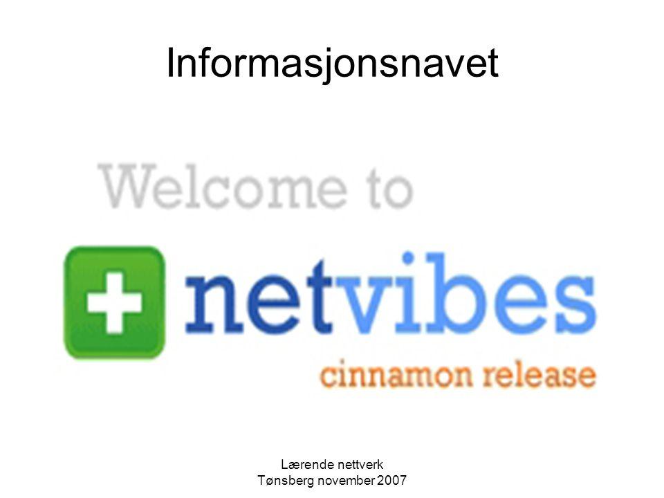 Lærende nettverk Tønsberg november 2007 Informasjonsnavet