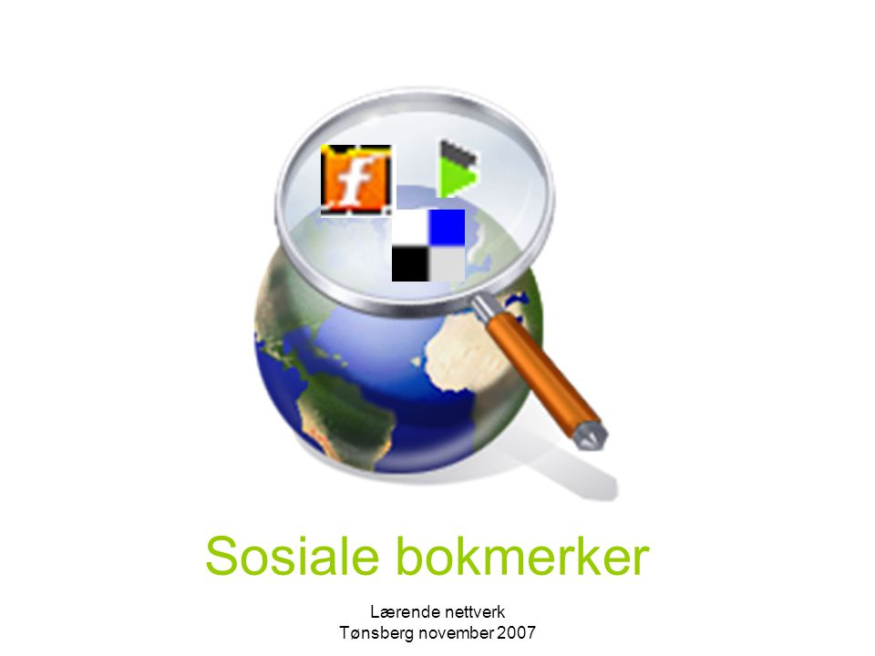 Lærende nettverk Tønsberg november 2007 Sosiale bokmerker