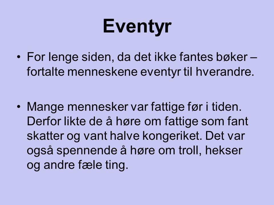 Norske folkeeventyr Har du sett en bok som det står Asbjørnsen og Moe på.