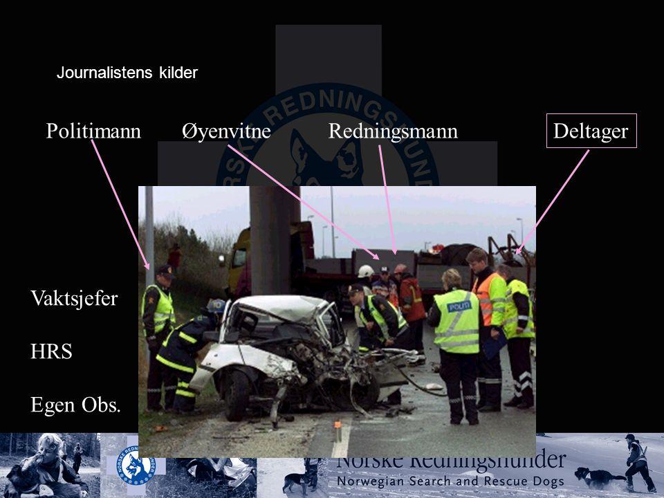 Journalistens kilder PolitimannØyenvitneRedningsmann Deltager Vaktsjefer HRS Egen Obs.