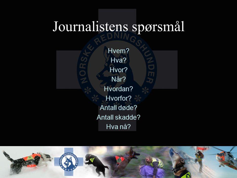 Journalistens spørsmål Hvem? Hva? Hvor? Når? Hvordan? Hvorfor? Antall døde? Antall skadde? Hva nå?