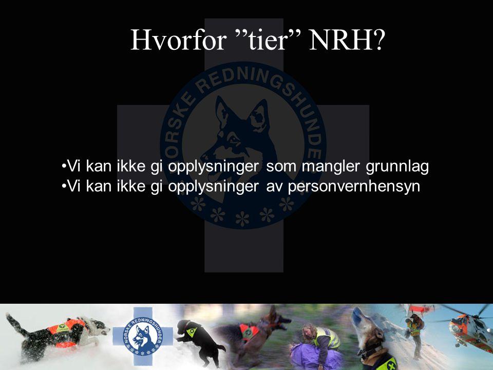 """Hvorfor """"tier"""" NRH? Vi kan ikke gi opplysninger som mangler grunnlag Vi kan ikke gi opplysninger av personvernhensyn"""