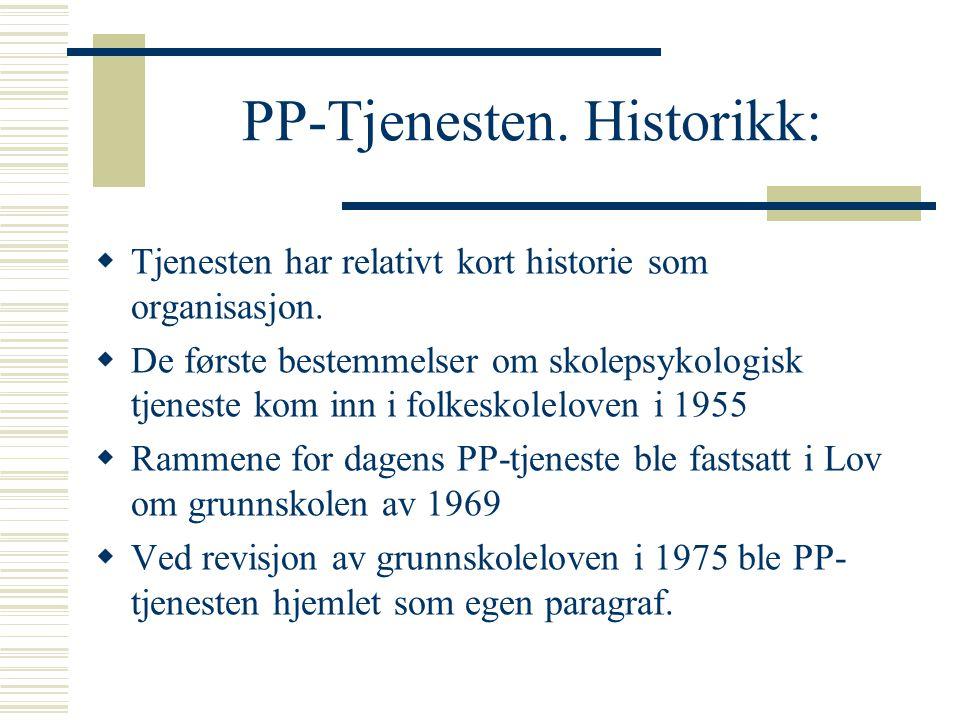 PP-Tjenesten.Historikk:  Tjenesten har relativt kort historie som organisasjon.