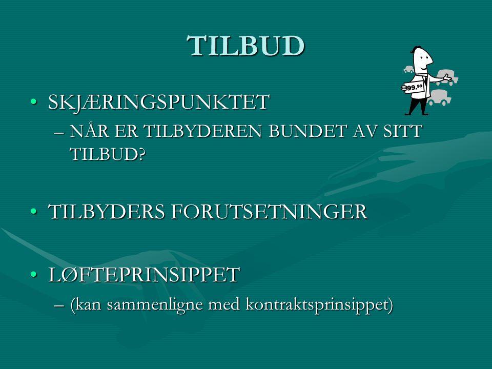 TILBUD SKJÆRINGSPUNKTETSKJÆRINGSPUNKTET –NÅR ER TILBYDEREN BUNDET AV SITT TILBUD.