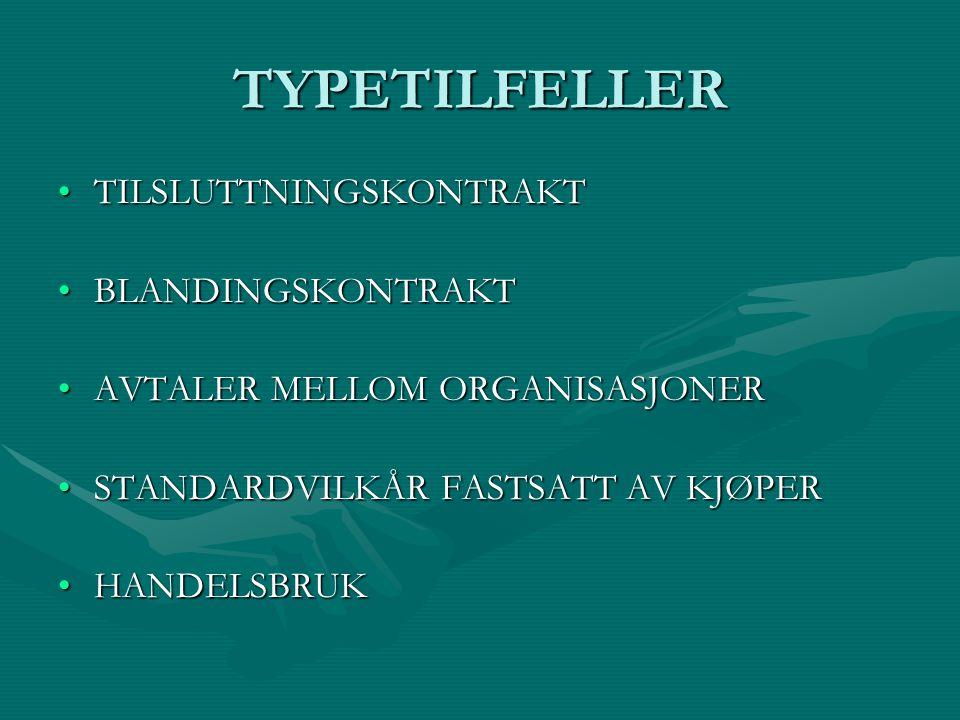 TYPETILFELLER TILSLUTTNINGSKONTRAKTTILSLUTTNINGSKONTRAKT BLANDINGSKONTRAKTBLANDINGSKONTRAKT AVTALER MELLOM ORGANISASJONERAVTALER MELLOM ORGANISASJONER