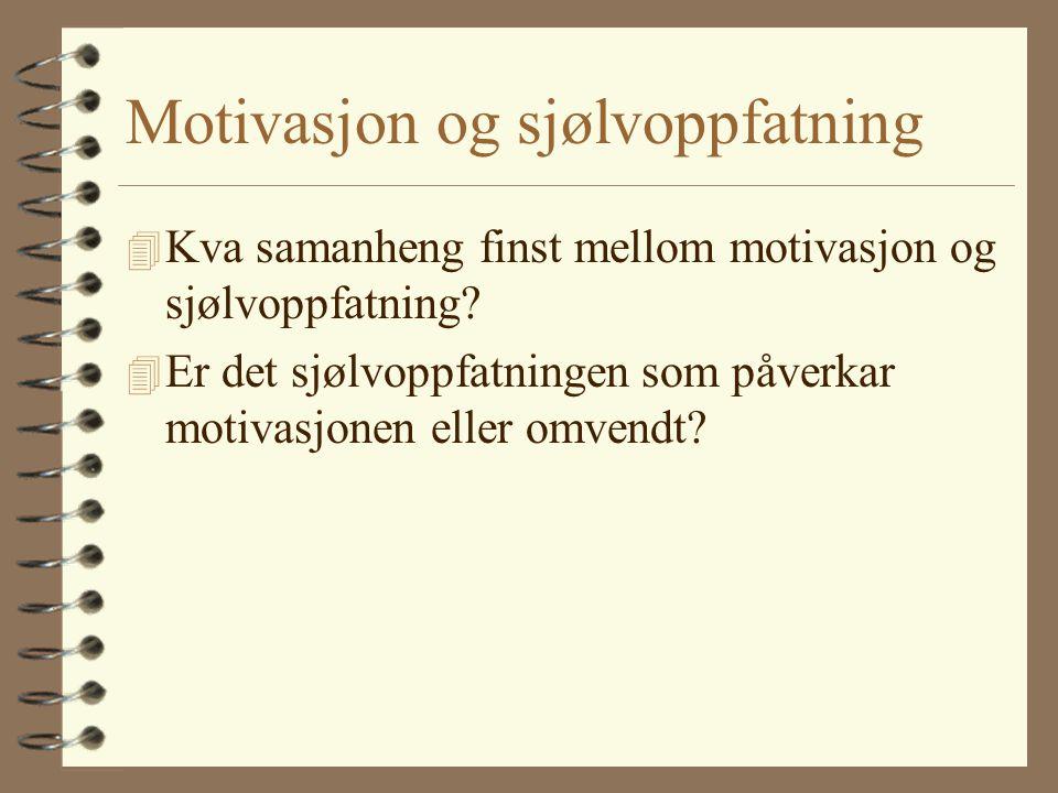4 Kva samanheng finst mellom motivasjon og sjølvoppfatning.