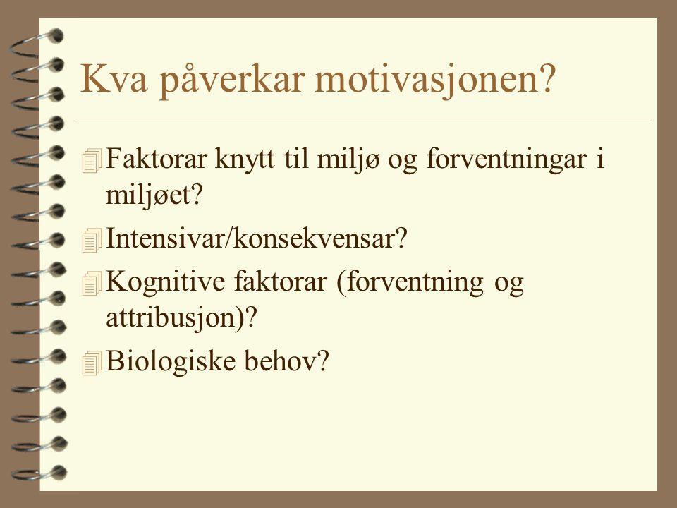 Kva påverkar motivasjonen.4 Faktorar knytt til miljø og forventningar i miljøet.