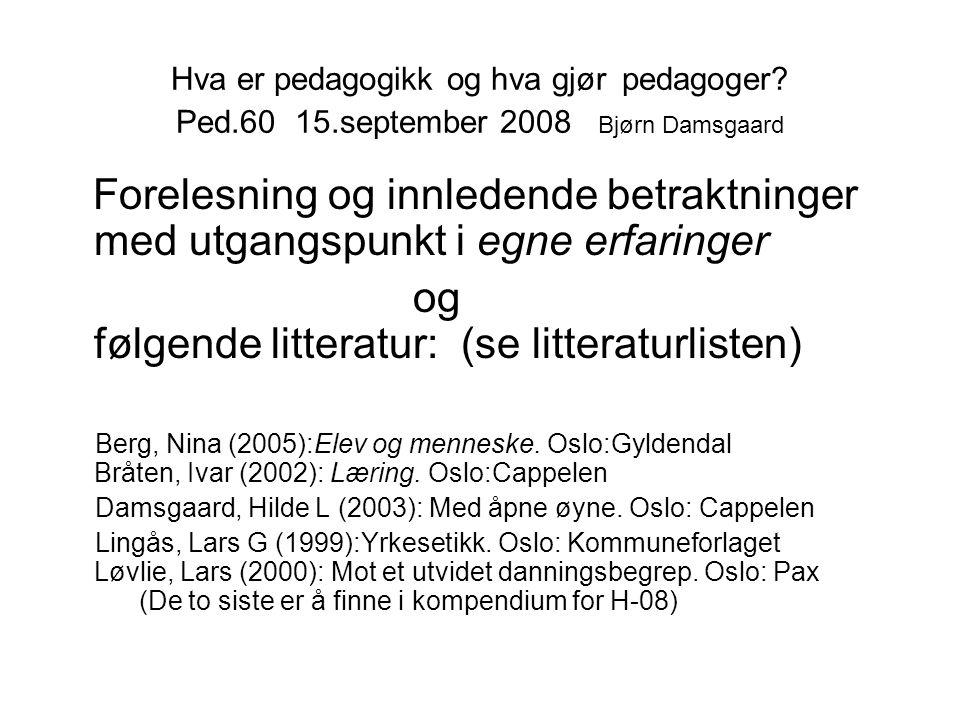 Hva er pedagogikk og hva gjør pedagoger.