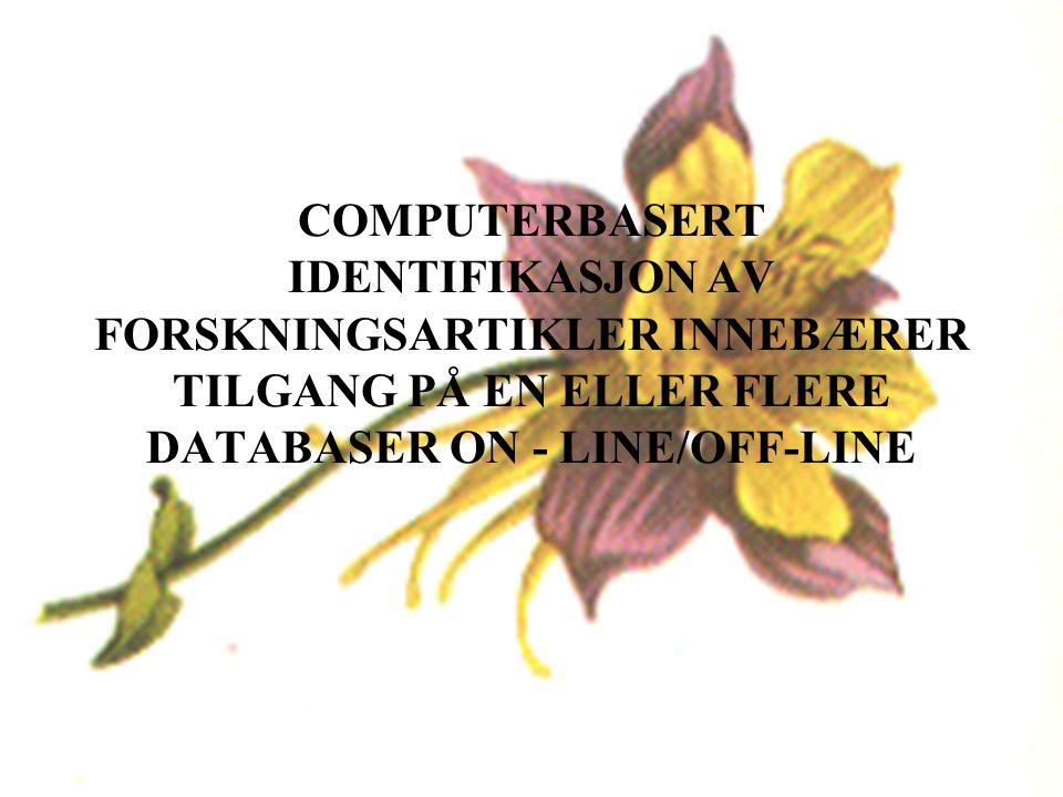 COMPUTERBASERT IDENTIFIKASJON AV FORSKNINGSARTIKLER INNEBÆRER TILGANG PÅ EN ELLER FLERE DATABASER ON - LINE/OFF-LINE
