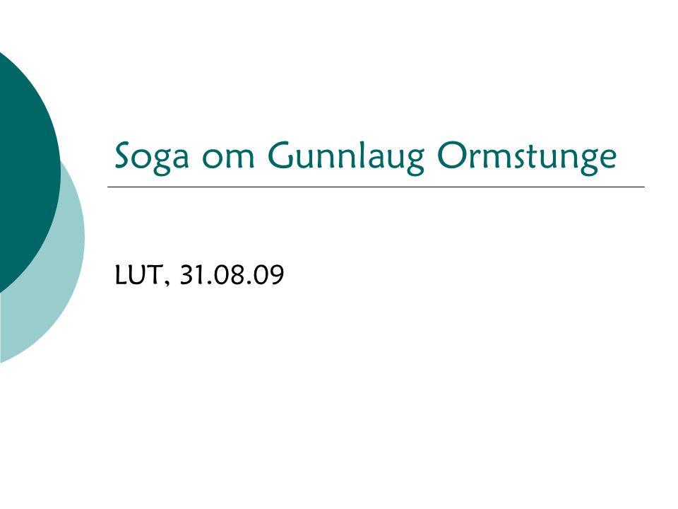 Soga om Gunnlaug Ormstunge LUT, 31.08.09