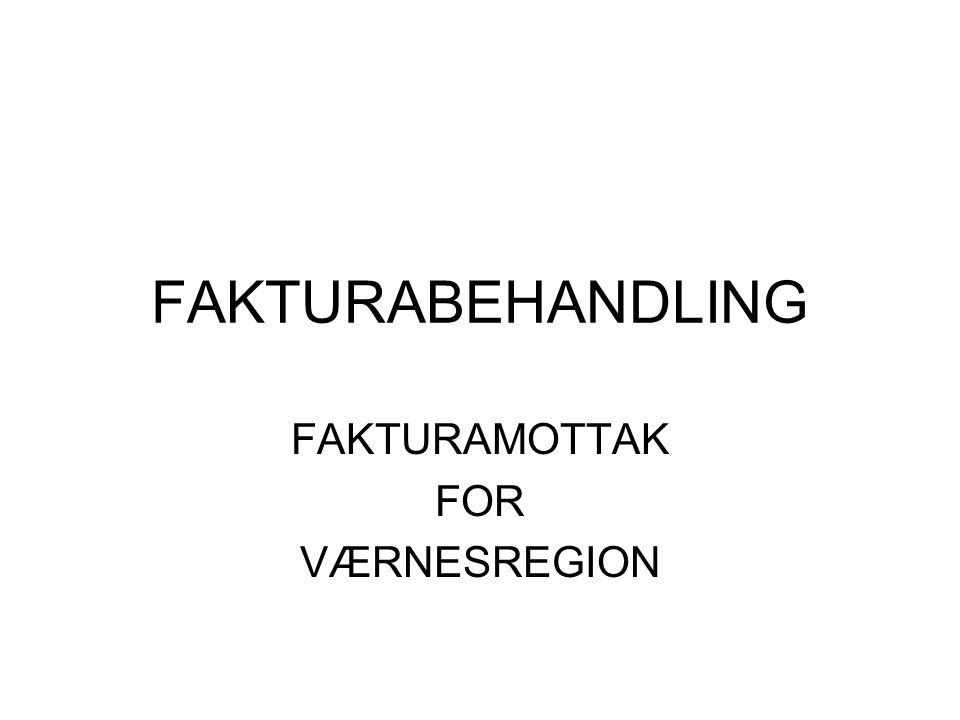 FAKTURABEHANDLING FAKTURAMOTTAK FOR VÆRNESREGION