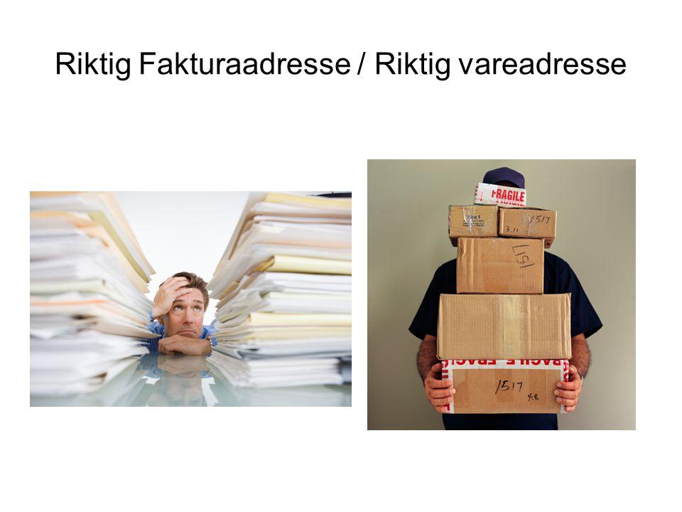 Riktig Fakturaadresse / Riktig vareadresse