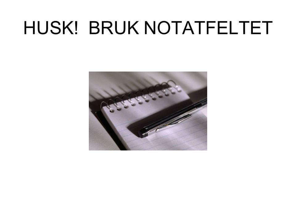 HUSK! BRUK NOTATFELTET