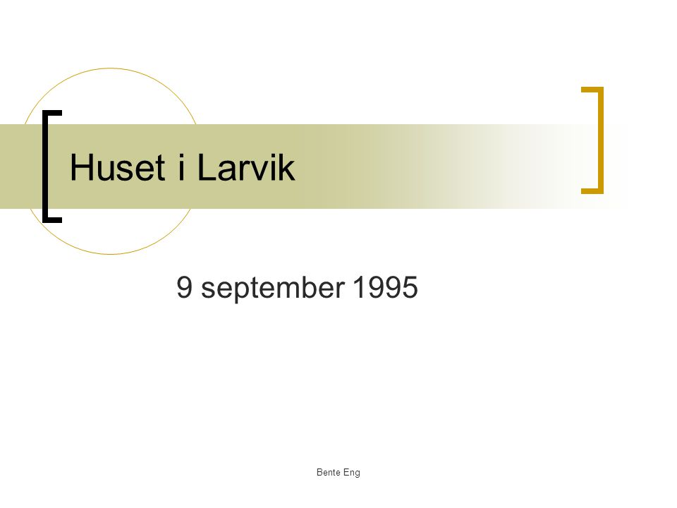 Bente Eng Huset i Larvik 9 september 1995