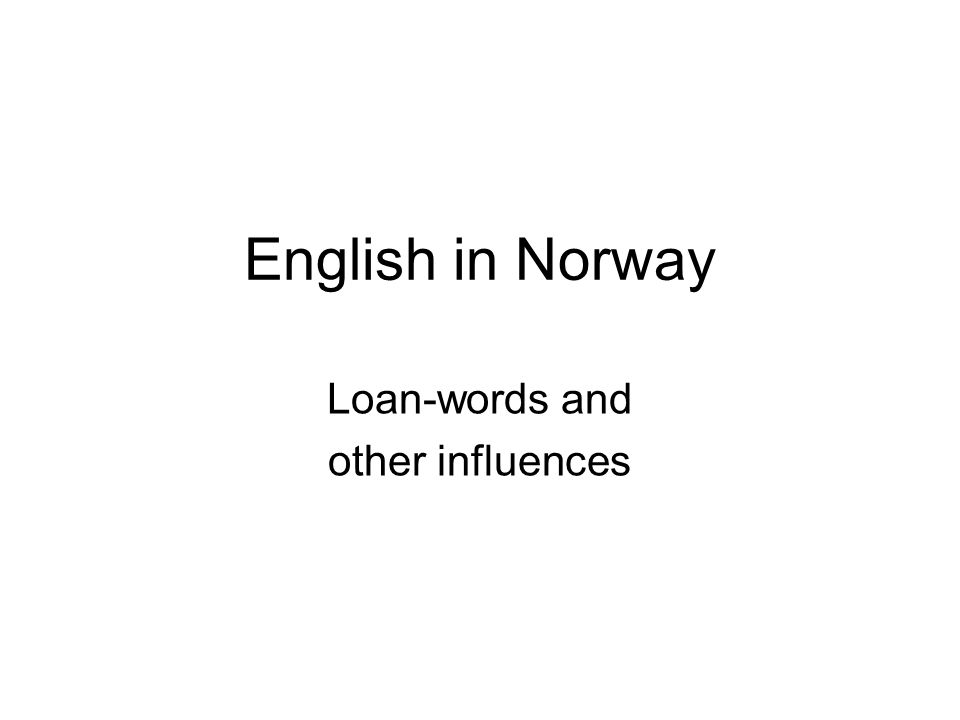 English in Norway Loan-words and other influences