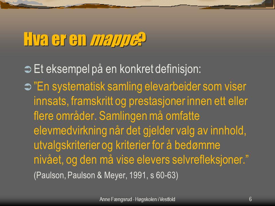 Anne Fængsrud - Høgskolen i Vestfold6 Hva er en mappe.