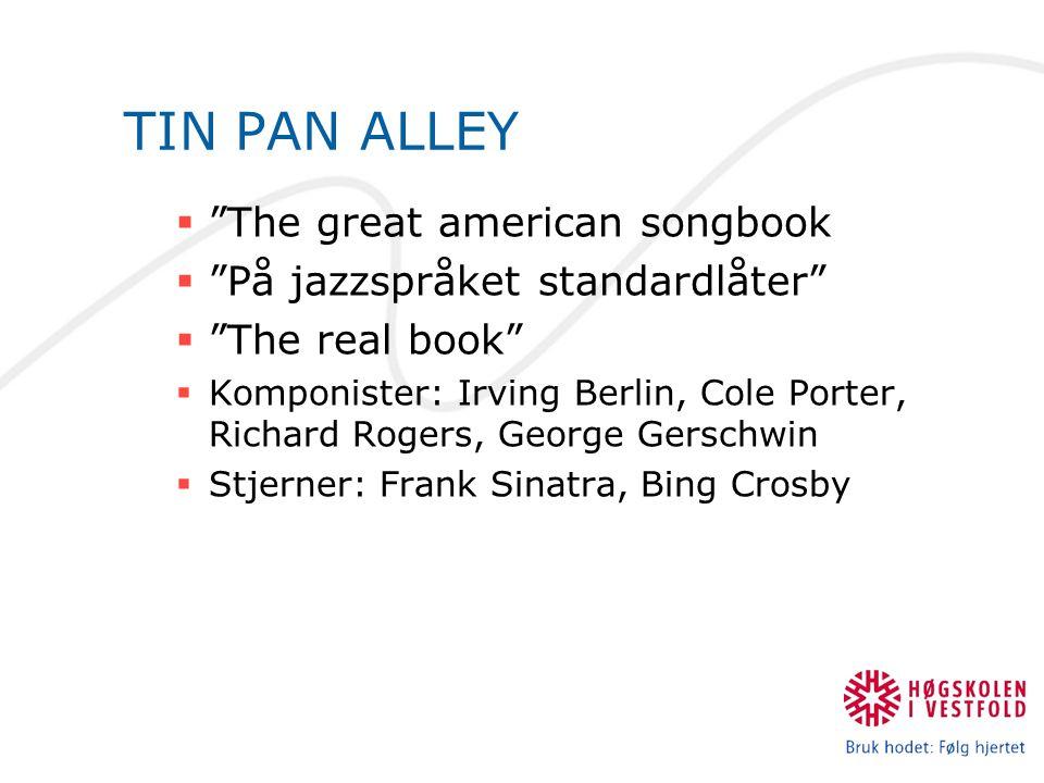 """TIN PAN ALLEY  """"The great american songbook  """"På jazzspråket standardlåter""""  """"The real book""""  Komponister: Irving Berlin, Cole Porter, Richard Rog"""