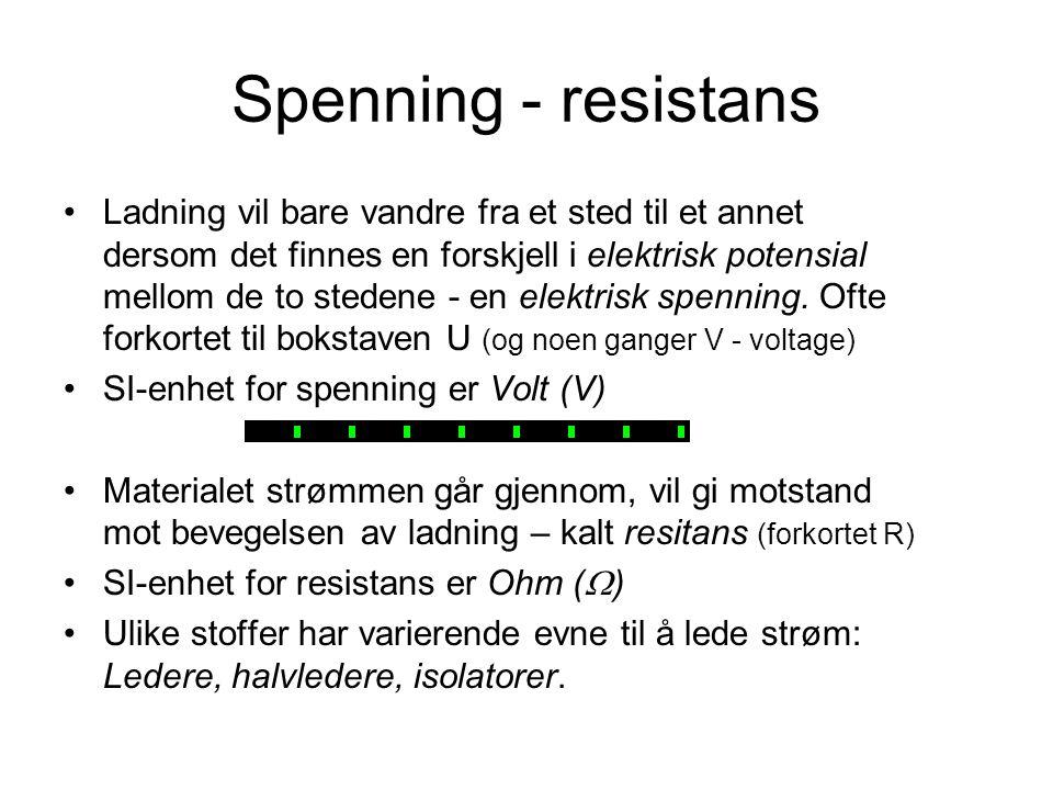 Spenning - resistans Ladning vil bare vandre fra et sted til et annet dersom det finnes en forskjell i elektrisk potensial mellom de to stedene - en elektrisk spenning.