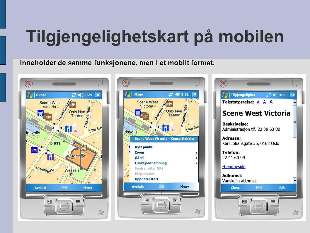 Tilgjengelighetskart på mobilen Inneholder de samme funksjonene, men i et mobilt format.
