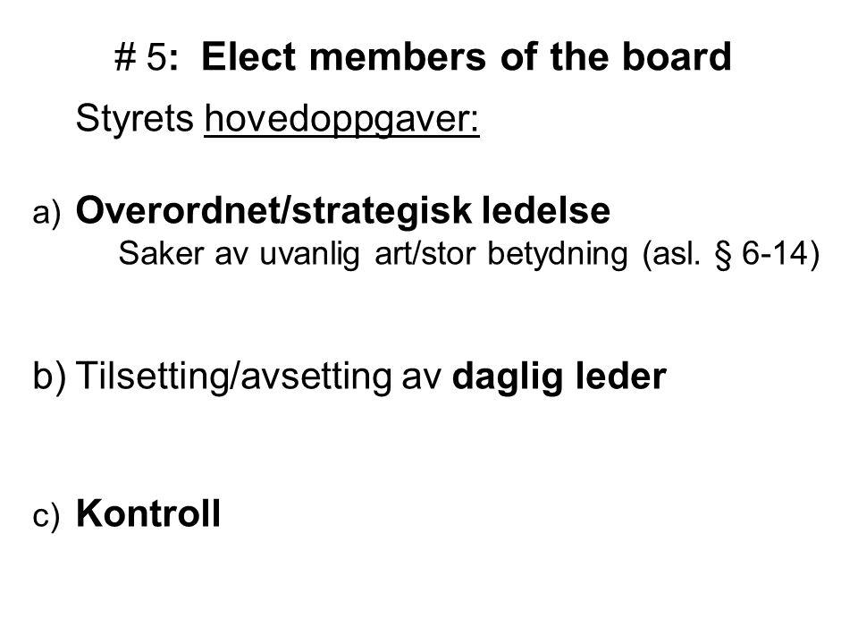 # 6: Share in the profits of the corporation Overskudd: –Tilbakeholdes i selskapet.