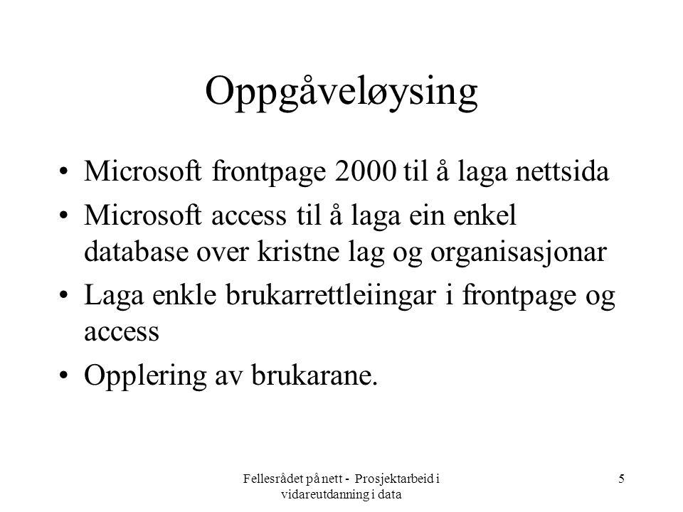 Fellesrådet på nett - Prosjektarbeid i vidareutdanning i data 6 Resultat Resultatet skal leggjast ut på www.kyrkja- kvinnherad.no i august.