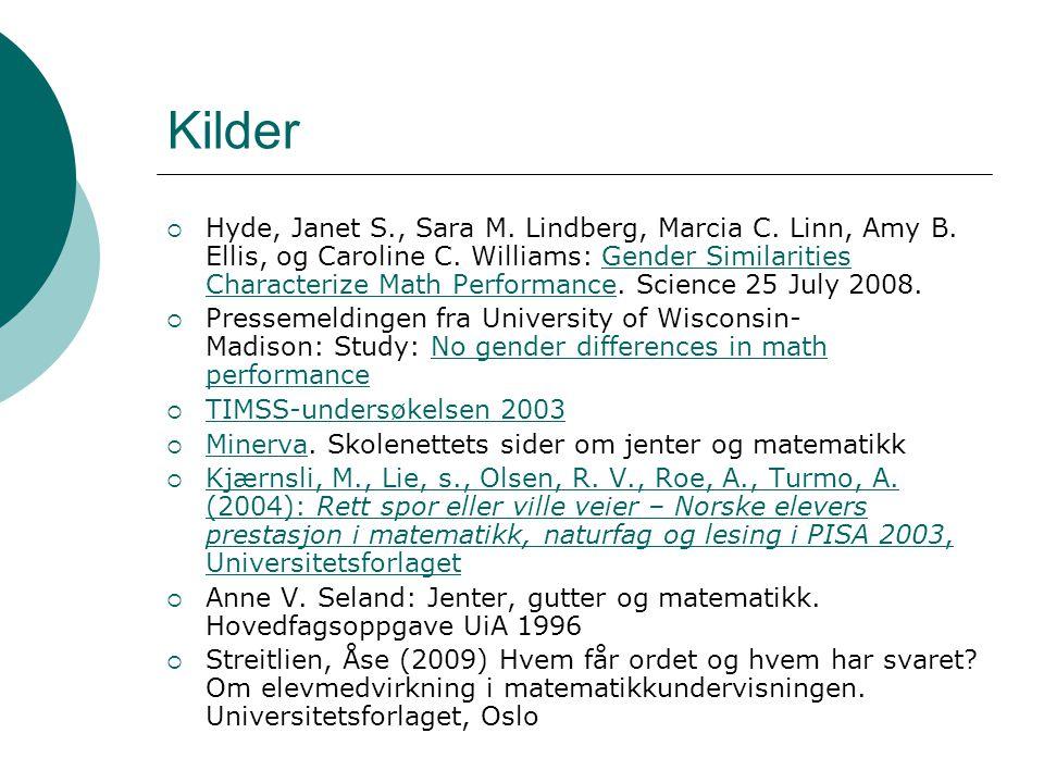Kilder  Hyde, Janet S., Sara M. Lindberg, Marcia C. Linn, Amy B. Ellis, og Caroline C. Williams: Gender Similarities Characterize Math Performance. S