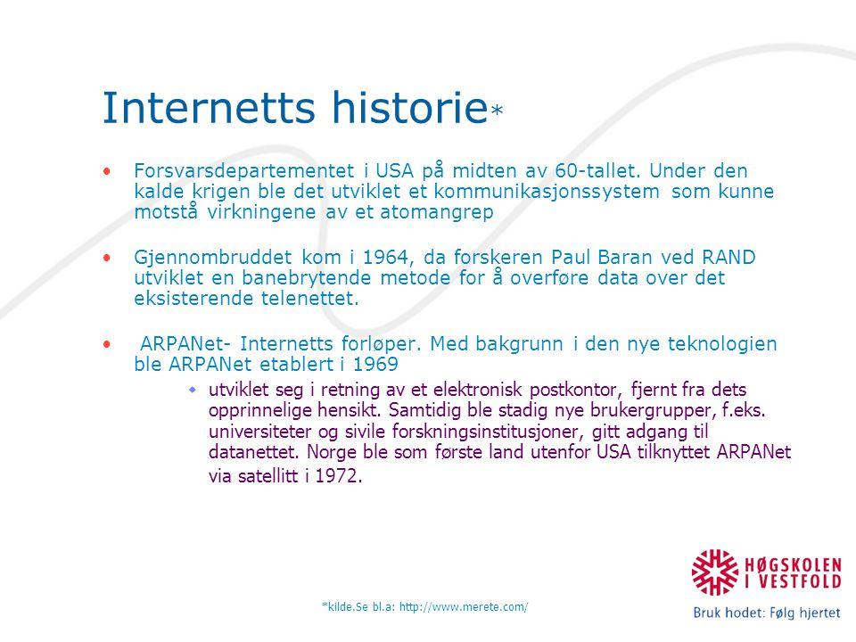 Internetts historie * Forsvarsdepartementet i USA på midten av 60-tallet.