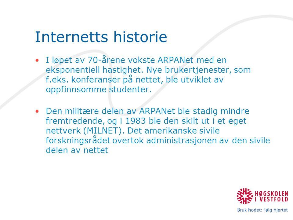 Internetts historie I løpet av 70-årene vokste ARPANet med en eksponentiell hastighet.