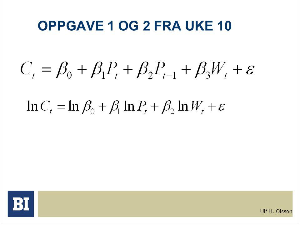 Ulf H. Olsson OPPGAVE 1 OG 2 FRA UKE 10