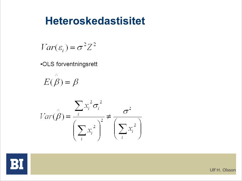 Ulf H. Olsson Heteroskedastisitet OLS forventningsrett