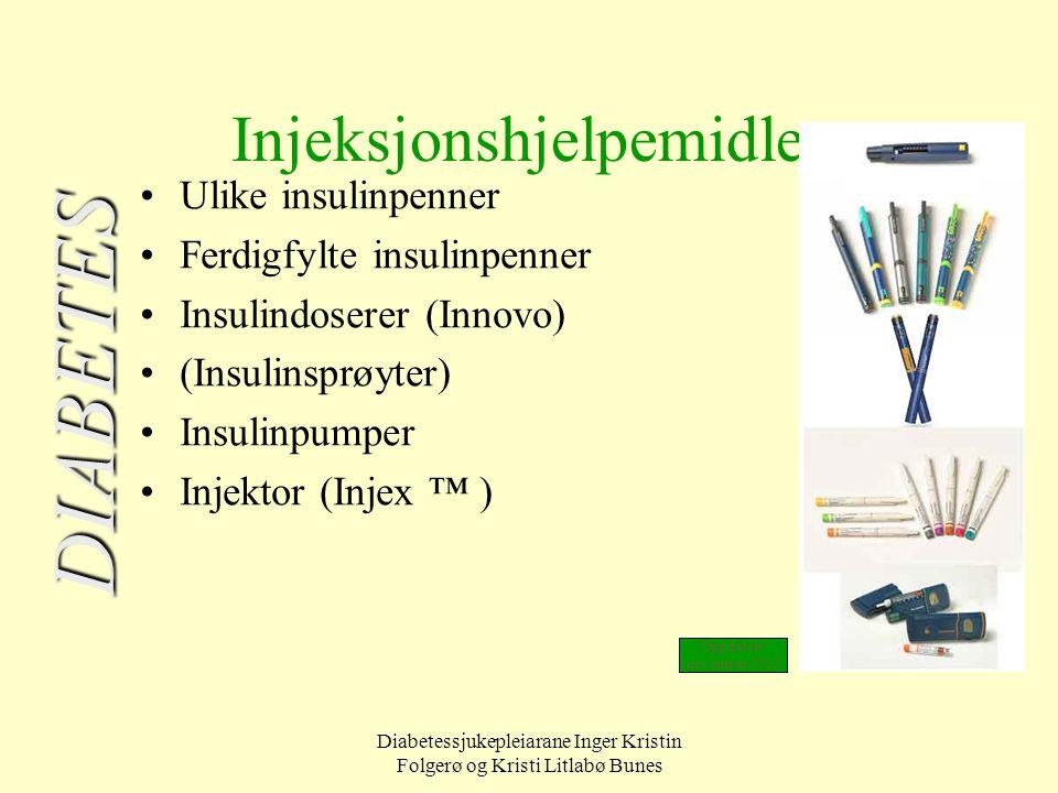 Diabetessjukepleiarane Inger Kristin Folgerø og Kristi Litlabø Bunes Injeksjonshjelpemidler Ulike insulinpenner Ferdigfylte insulinpenner Insulindoser
