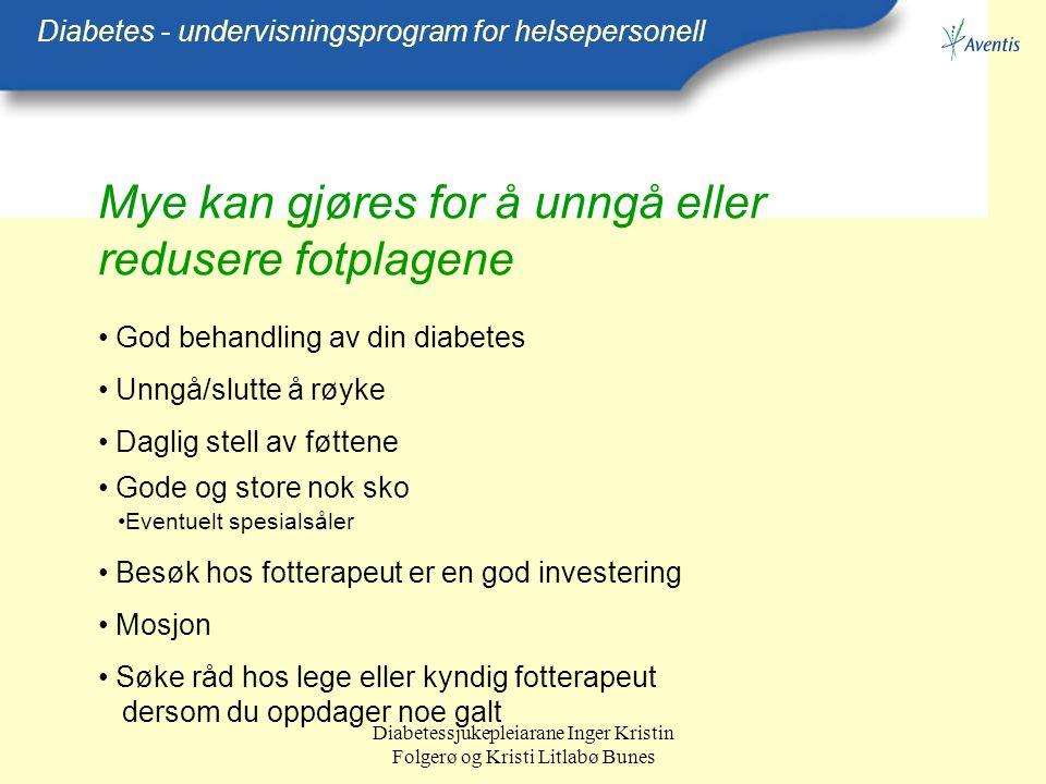 Diabetessjukepleiarane Inger Kristin Folgerø og Kristi Litlabø Bunes Mye kan gjøres for å unngå eller redusere fotplagene Diabetes - undervisningsprog