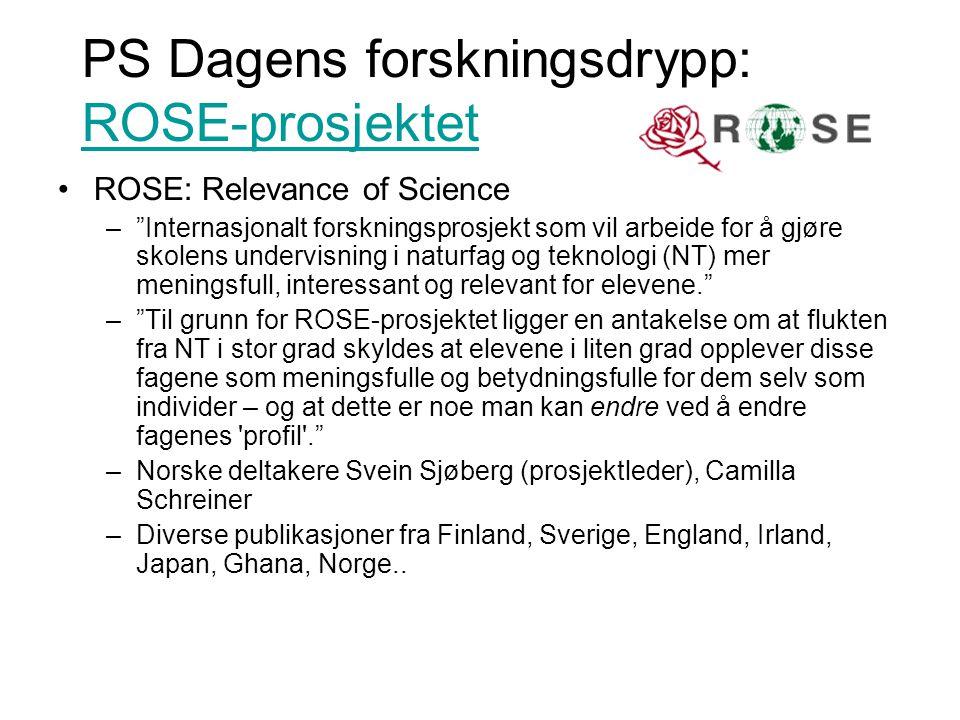 """PS Dagens forskningsdrypp: ROSE-prosjektet ROSE-prosjektet ROSE: Relevance of Science –""""Internasjonalt forskningsprosjekt som vil arbeide for å gjøre"""