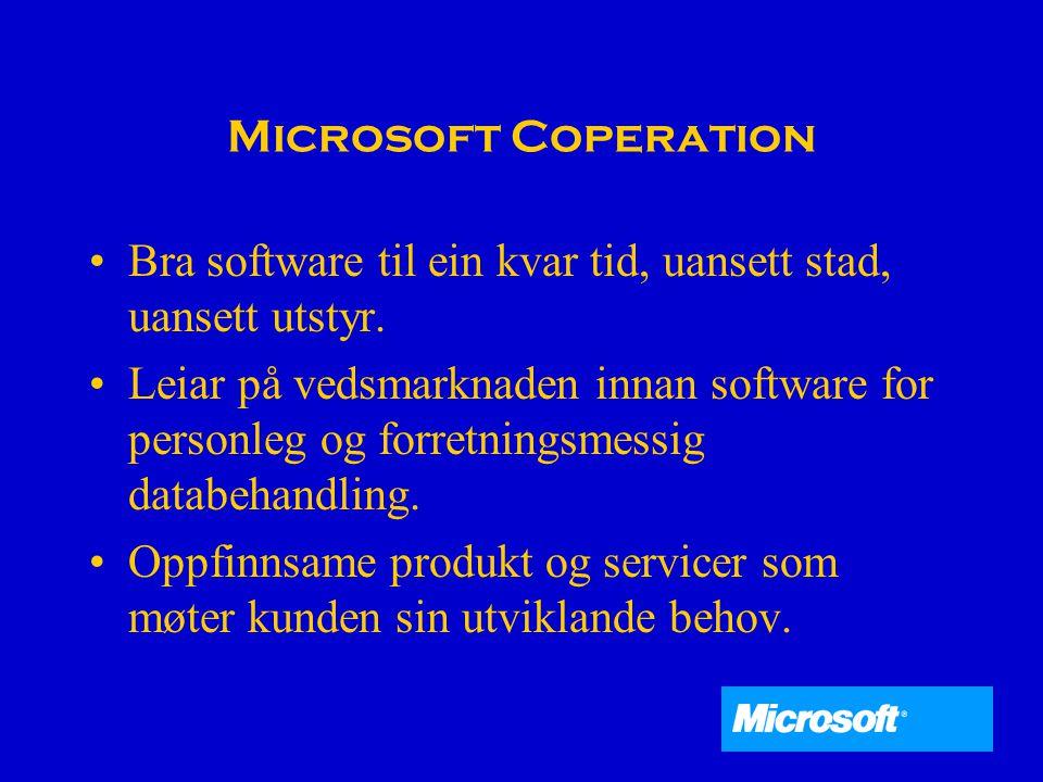 Microsoft Coperation Bra software til ein kvar tid, uansett stad, uansett utstyr.