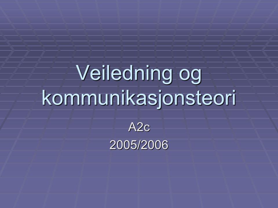 Veiledning og kommunikasjonsteori A2c2005/2006
