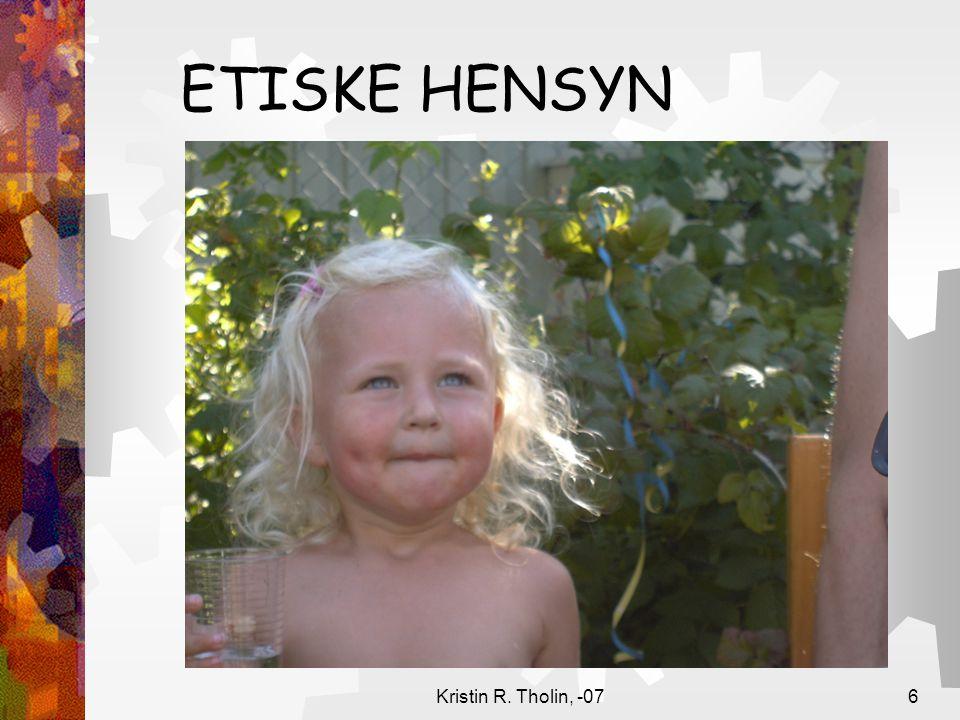 Kristin R. Tholin, -076 ETISKE HENSYN