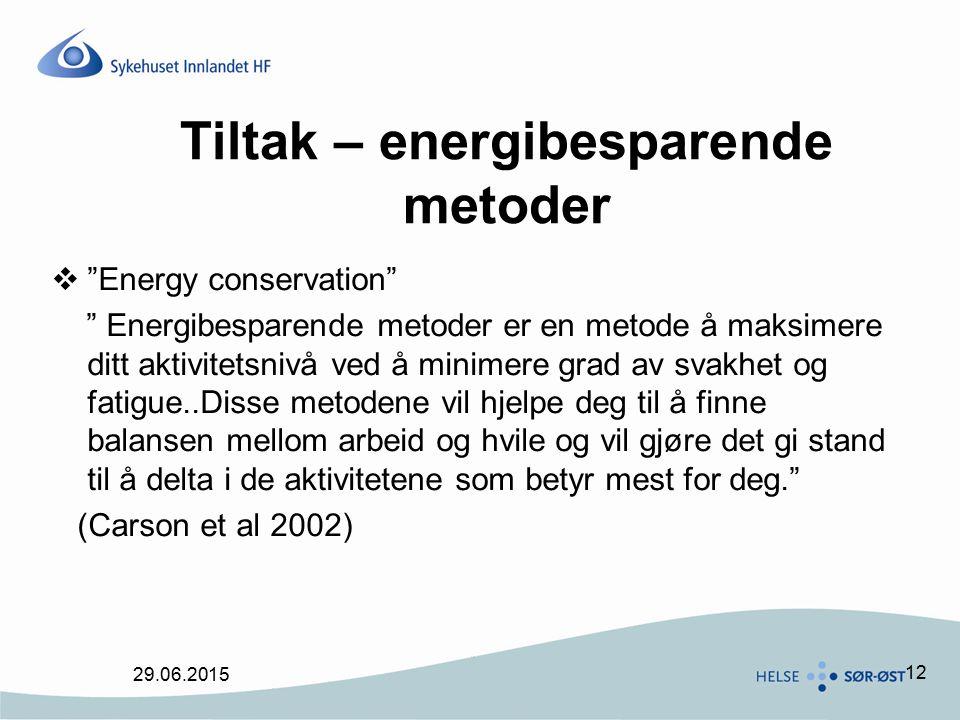 """12 Tiltak – energibesparende metoder  """"Energy conservation"""" """" Energibesparende metoder er en metode å maksimere ditt aktivitetsnivå ved å minimere gr"""