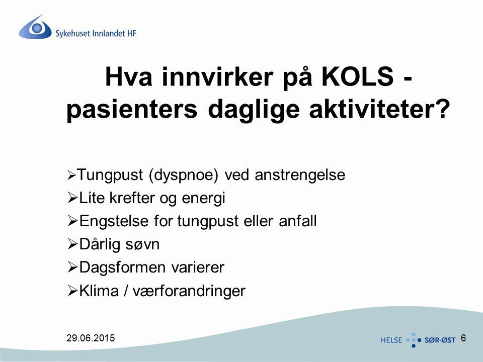 6 Hva innvirker på KOLS - pasienters daglige aktiviteter?  Tungpust (dyspnoe) ved anstrengelse  Lite krefter og energi  Engstelse for tungpust elle