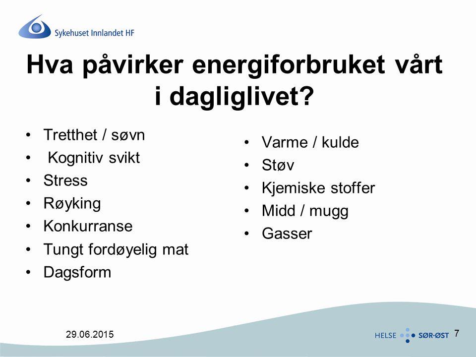 7 Hva påvirker energiforbruket vårt i dagliglivet? Tretthet / søvn Kognitiv svikt Stress Røyking Konkurranse Tungt fordøyelig mat Dagsform Varme / kul
