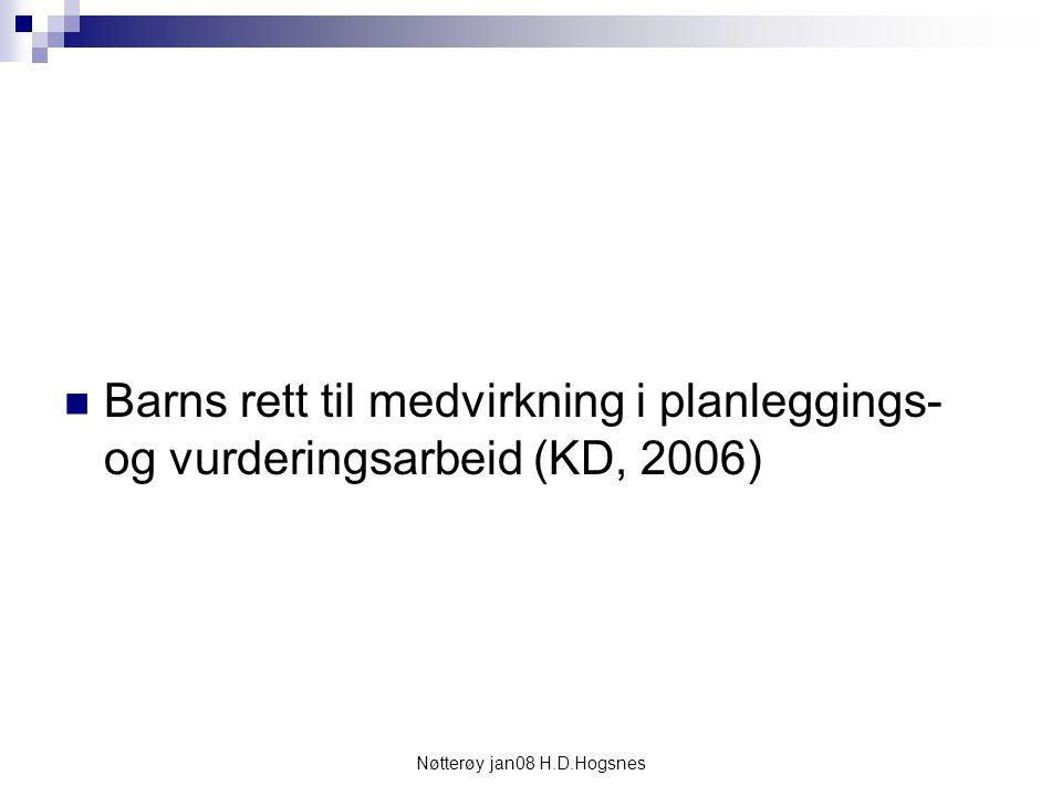 Nøtterøy jan08 H.D.Hogsnes Barns rett til medvirkning i planleggings- og vurderingsarbeid (KD, 2006)