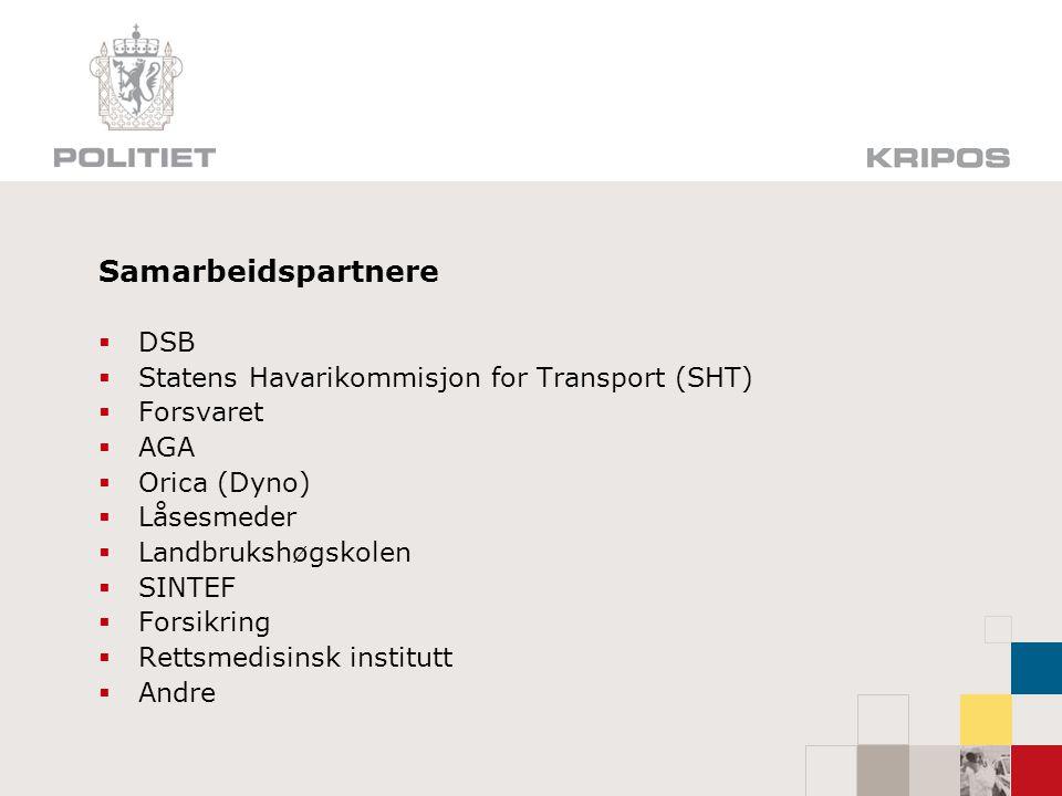 Samarbeidspartnere  DSB  Statens Havarikommisjon for Transport (SHT)  Forsvaret  AGA  Orica (Dyno)  Låsesmeder  Landbrukshøgskolen  SINTEF  F