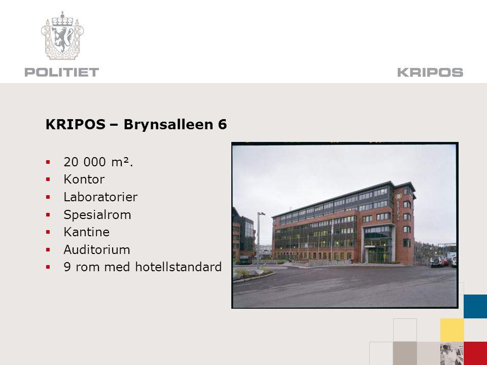 KRIPOS – Brynsalleen 6  20 000 m².  Kontor  Laboratorier  Spesialrom  Kantine  Auditorium  9 rom med hotellstandard