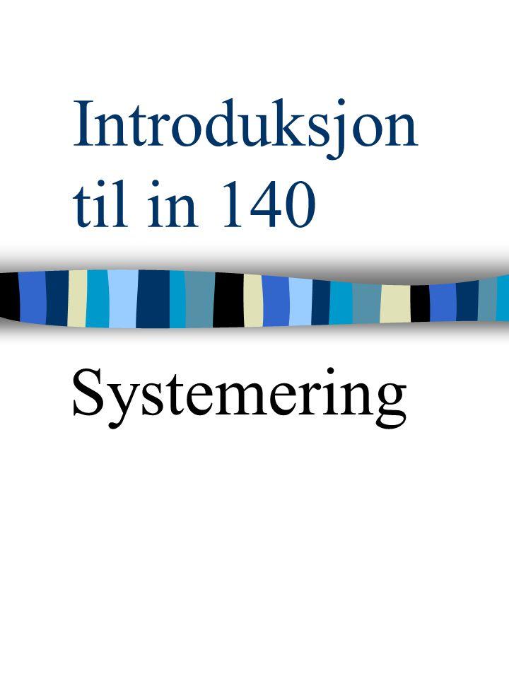 Introduksjon til in 140 Systemering